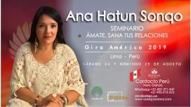 24 y 25 Agosto 2019 ( Lima - Perú ) - RESERVA - Seminario Ámate y Sana tus Relaciones - ANA HATUN SONQO