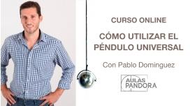 CURSO ONLINE: Cómo utilizar el Péndulo Universal - Pablo Dominguez ( Almasarán )