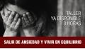 Taller Online - SALIR DE LA ANSIEDAD Y VIVIR EN EQUILIBRIO con Juan Antonio Reig de la escuela MITO