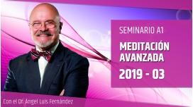31 Marzo 2019 ( En Directo ) - Seminario A1: MEDITACIÓN AVANZADA con el Dr. Ángel Luís Fernández