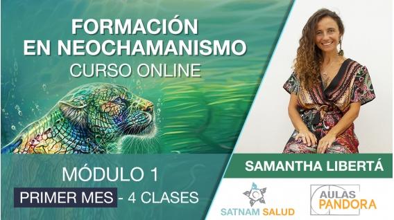 ( Primer mes ) FORMACIÓN EN NEOCHAMANISMO, Módulo 1 - con Samantha Libertá