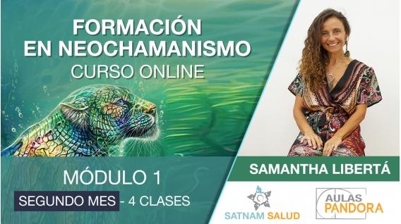 ( Segundo mes ) FORMACIÓN EN NEOCHAMANISMO, Módulo 1 - con Samantha Libertá
