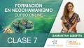 Clase 7 ( Módulo 1 ) - FORMACIÓN EN NEOCHAMANISMO con Samantah Libertá