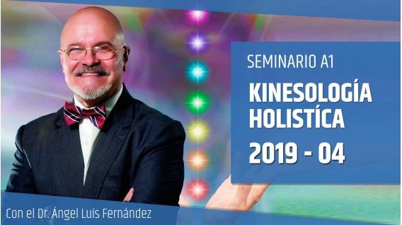 14 Abril 2019 ( En Directo ) - Seminario A1: KINESOLOGÍA HOLÍSTICA con el Dr. Ángel Luís Fernández