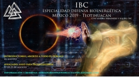 Del 26 al 30 de agosto 2019 ( Teotihuacán, MÉXICO ) - Especialidad en Defensa Bioenergética