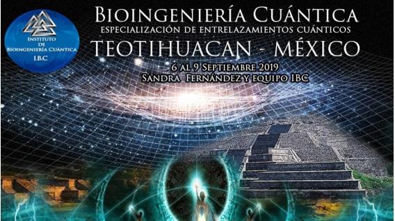 Del 6 al 9 Septiembre 2019 ( Teotihuacán, MÉXICO ) - Especialidad Entrelazamienots Cuánticos