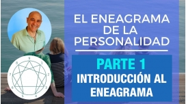 PARTE 1 - Introducción al Eneagrama -  Curso Online EL ENEAGRAMA DE LA PERSONALIDAD