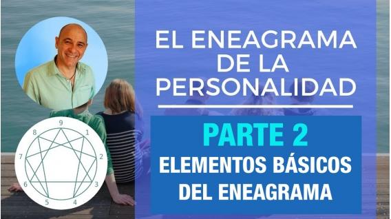 PARTE 2 - Elementos básicos del Eneagrama -  Curso Online EL ENEAGRAMA DE LA PERSONALIDAD