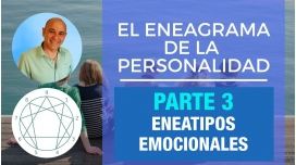 PARTE 3 - Eneatipos Emocionales -  Curso Online EL ENEAGRAMA DE LA PERSONALIDAD
