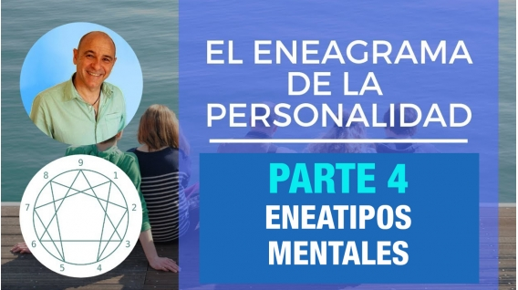 PARTE 4 - Eneatipos Mentales -  Curso Online EL ENEAGRAMA DE LA PERSONALIDAD