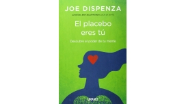 Libro: El Placebo eres tú - Joe Dispenza