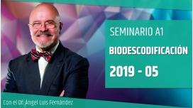 5 ( 2019 ) - Seminario A1: BIODESCODIFICACIÓN con el Dr. Ángel Luís Fernández