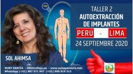 24 Septiembre 2020 ( Perú - Lima ) RESERVA - TALLER 2: Autoextracción de Implantes - Sol Ahimsa