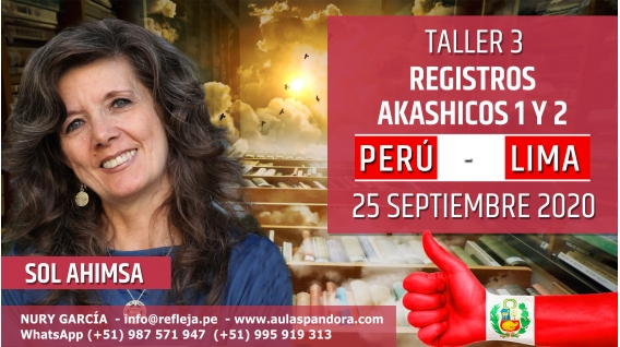25 Septiembre 2020 ( Perú - Lima ) RESERVA - TALLER 3: Registros Akashicos 1 y 2 - Sol Ahimsa