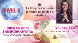 20 y 21 julio 2019 ( En Directo ) - CURSO ONLINE BIOMEDICINA CUÁNTICA, N5: La Integración Desde la Visión De Unidad y Holistica