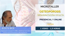 "MICROTALLER OSTEOPOROSIS  "" DESIDRATACION OCULTA "" CON JESÚS BOJ"