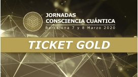 JORNADAS CONSCIENCIA CUÁNTICA - Ticket Gold