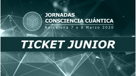 JORNADAS CONSCIENCIA CUÁNTICA - Ticket Junior
