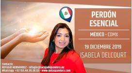 19 Diciembre 2019 ( México, CDMX ) - RESERVA - Taller: Perdón Esencial, con Isabela delcourt