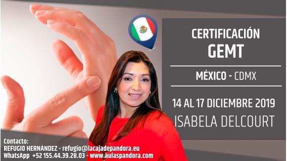 Del 2 al 5 Agosto 2019 ( México, CDMX ) - RESERVA - Certificación: GEMT, con Isabela Delcourt