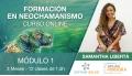 FORMACIÓN EN NEOCHAMANISMO, Módulo 1 - con Samantha Libertá