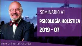 Seminario A1: PSICOLOGÍA HOLÍSTICA con el Dr. Ángel Luís Fernández