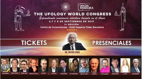 6,7 y 8 Septiembre 2019 ( Tickets presenciales ) - THE UFOLOGY WORLD CONGRESS III con el Dr. Michio Kaku