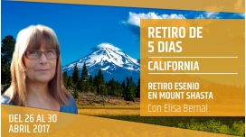 Del 26 al 30 Abril 2017 (CALIFORNIA) - Preinscripción - RETIRO ESENIO EN MONTE SHASTA ( California ) con Elisa Bernal