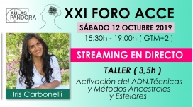 12 Octubre 2019 ( Taller Streaming en Directo ) IRIS CARBONELLI, Activación del ADN, Técnicas Ancestrales y Estelares