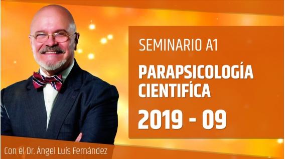 29 Septiembre 2019 ( Streaming en Directo ) Seminario A1: PARAPSICOLOGÍA CIENTÍFICA con el Dr. Ángel Luís Fernández