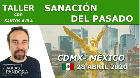 28 Abril 2020 ( CDMX-México ) - Taller  Sanación del pasado con Santos Ávila