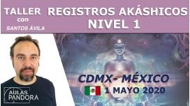 1 Mayo 2020 ( CDMX-México ) -  Taller Registros akáshicos nivel 1: Canalizando los registros propios con Santos Ávila
