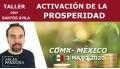3 Mayo 2020 ( CDMX-México ) - Taller Activación de la prosperidad con Santos Ávila