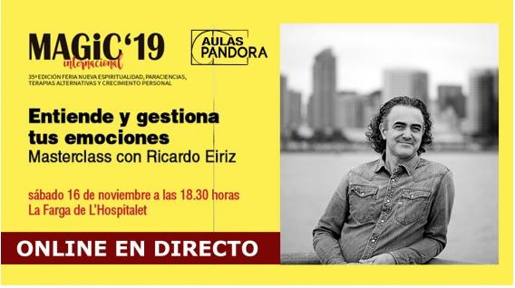 16 Noviembre 2019 ( Masterclass Online en Directo ) RICARDO EIRIZ - Entiende y gestiona tus emociones - MAGIC'19