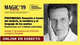 17 Noviembre 2019 ( Masterclass Online en Directo ) CRISTOBAL JODOROWSKY, PSICOMAGIA: Sanación a través del símbolo - MAGIC'19