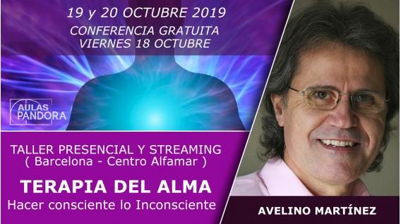 19 y 20 Octubre ( Barcelona, España ) Taller Presencial: TERAPIA DEL ALMA, Hacer consciente lo inconsciente - Avelino Martínez