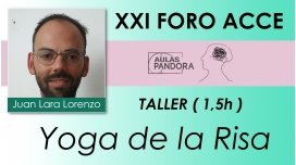 JUAN LARA LORENZO, Yoga de la risa ( XXI FORO ACCE )