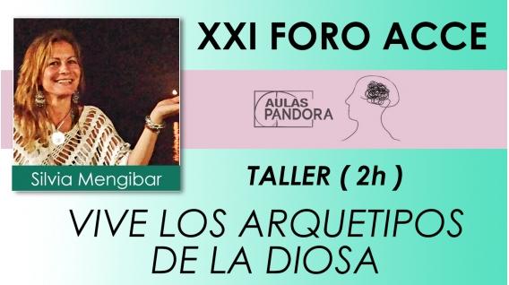 Silvia Mengibar, VIVE LOS ARQUETIPOS DE LA DIOSA ( XXI FORO ACCE )