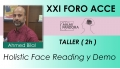 AHMED BILAL, Holistic Face Reading y Demo ( XXI FORO ACCE )
