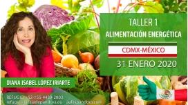 31 Enero 2020 (CDMX- MÉXICO) RESERVA - ( Taller 1 ) ALIMENTACIÓN ENERGÉTICA con Diana López Iriarte