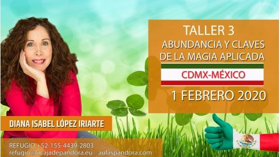 1 Febrero (CDMX- México) - RESERVA - ( Taller 3 ) ABUNDANCIA Y CLAVES DE LA MAGIA con Diana López Iriarte