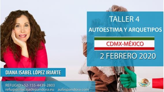2 Febrero 2020 (CDMX- México)  -RESERVA - ( Taller 4 ) AUTOESTIMA Y ARQUETIPOS con Diana López Iriarte
