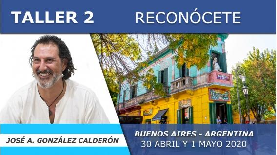 29 abril  al 3 Mayo  2020 ( Buenos Aires, Argentina) - TALLER RECONÓCETE ( 2 Jornadas ) con José Antonio González Calderón