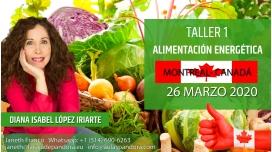 26 Marzo 2020 ( Montreal- Canadá) RESERVA - ( Taller 1 ) ALIMENTACIÓN ENERGÉTICA con Diana López Iriarte