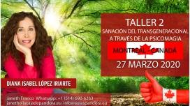 27 Marzo 2020 ( Montreal - Canadá ) RESERVA - ( Taller 2 ) SANACIÓN DEL TRANSGENERACIONAL con Diana López Iriarte
