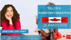 28 Marzo 2020 ( Montreal - Canadá ) - RESERVA - ( Taller 4 ) AUTOESTIMA Y ARQUETIPOS con Diana López Iriarte