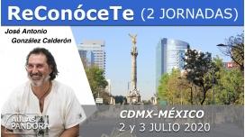2 y 3 Julio 2020 ( CDMX- México )RESERVA - TALLER RECONÓCETE ( 2 Jornadas ) con José Antonio González Calderón