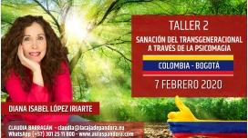 7 Febrero 2020 ( Colombia, Bogotá ) - RESERVA - ( Taller 2 ) SANACIÓN DEL TRANSGENERACIONAL con Diana López Iriarte