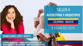 8 Febrero 2020 ( Colombia, Bogotá ) - RESERVA - ( Taller 4 ) AUTOESTIMA Y ARQUETIPOS con Diana López Iriarte