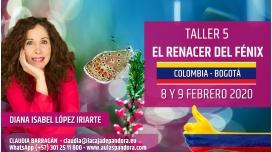 8 y 9 Febrero 2020 ( Colombia, Bogotá ) - RESERVA - ( Taller 5 ) EL RENACER DEL FÉNIX con Diana López Iriarte
